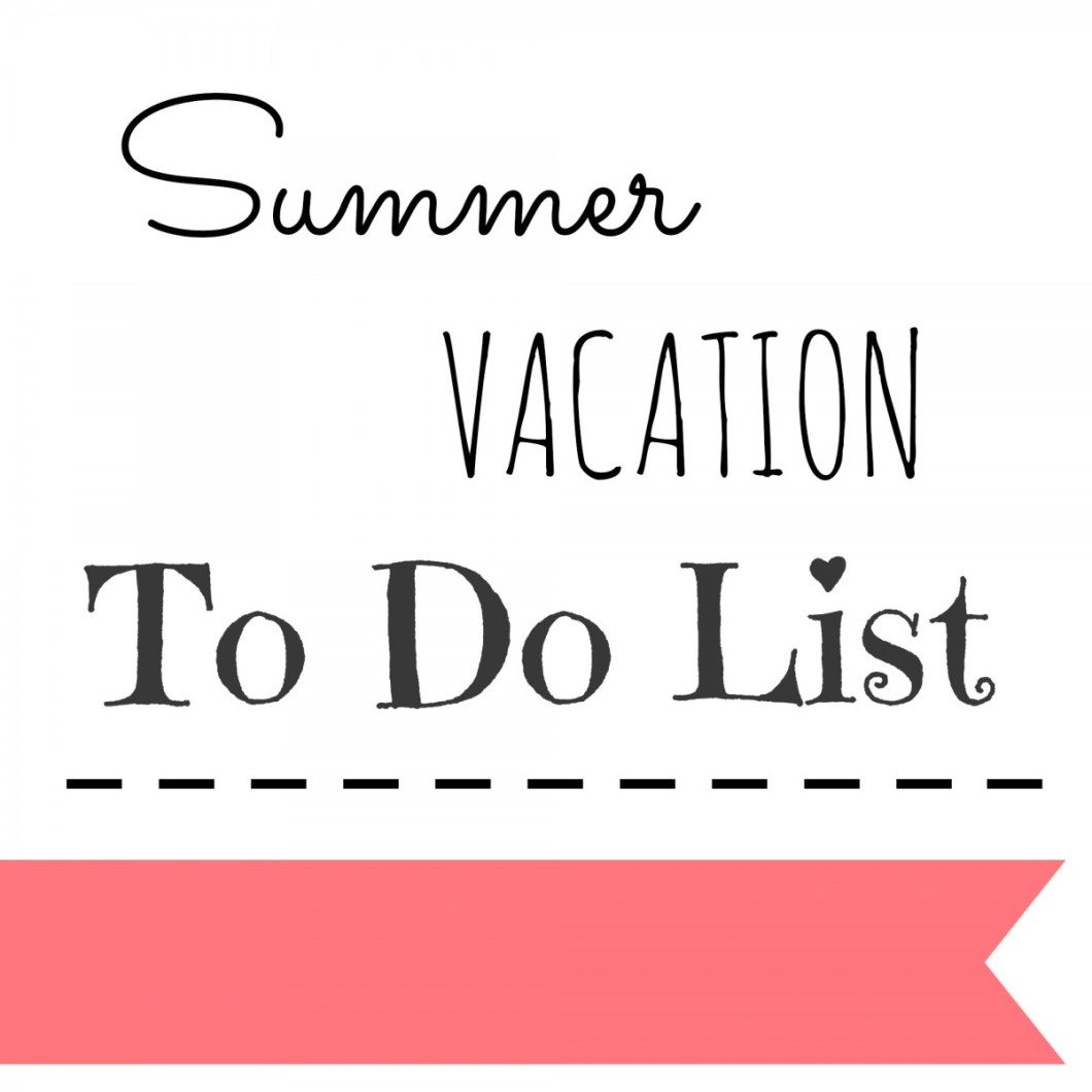 things to do during summer vacation find your world