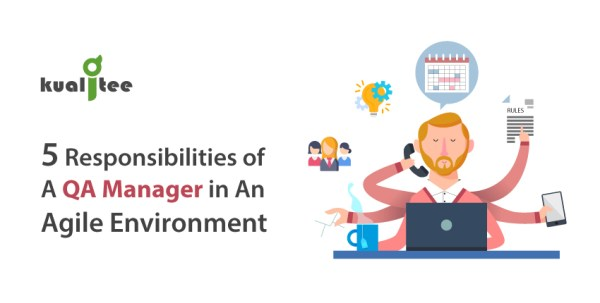 5 Responsibilities of A QA Manager in An Agile Environment ...