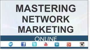 mastering network marketing