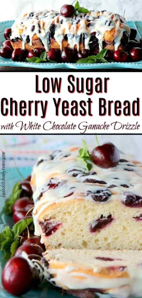 Low Sugar Cherry Yeast Bread with White Chocolate Ganache Drizzle - kudoskitchenbyrenee.com