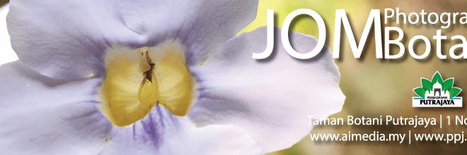 JOM Fotografi Botani – Kursus asas penggunaan dSLR yang mampu anda sertai
