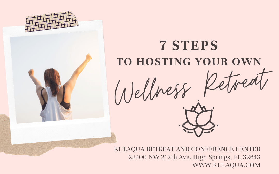 7 Steps To Hosting Your Own Wellness Retreat in North Central Florida