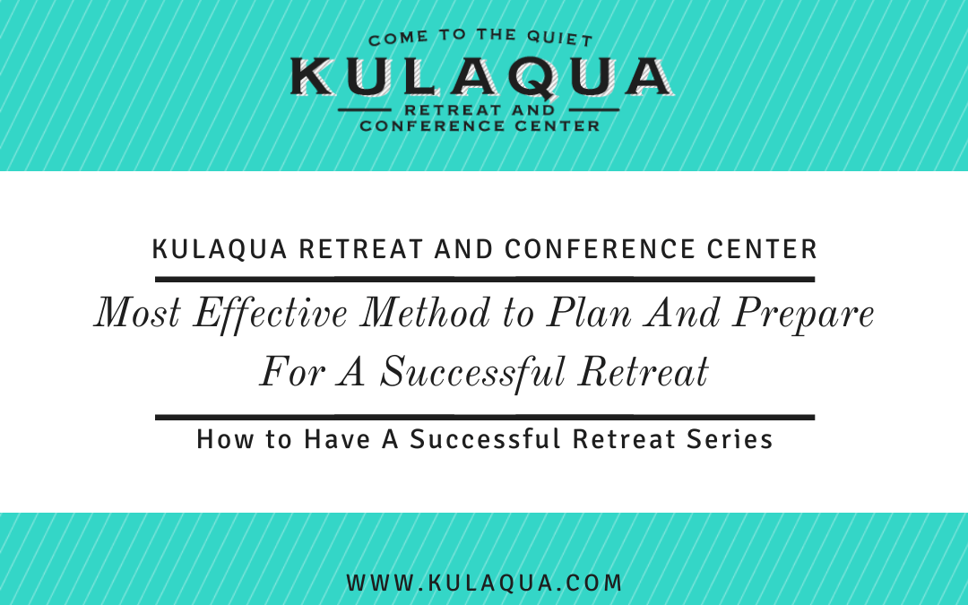 The Most Effective Method to Plan And Prepare For A Successful Retreat