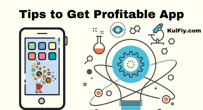 Tips to Get Profitable App