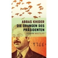 """Rezension zu Abbas Khiders """"Die Orangen des Präsidenten"""" Lesung vom 18. März 2011 in Leipzig"""