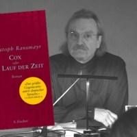 Lesung und Rezension zu Christoph Ransmayrs Roman »Cox oder Der Lauf der Zeit«