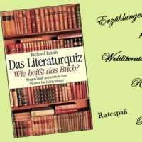 Rezension zu Richard Latzins Buch »Das Literaturquiz: Wie heißt das Buch? Fragen und Antworten von Homer bis Harry Potter«
