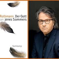 Lesung und Rezension zu Ralf Rothmanns Roman »Der Gott jenes Sommers«