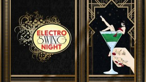 Electro Swing Night- Die Electro Swing-Melodic Techhouse-Swinghouse-Balkanbeats-Global Bass-Party in Köln