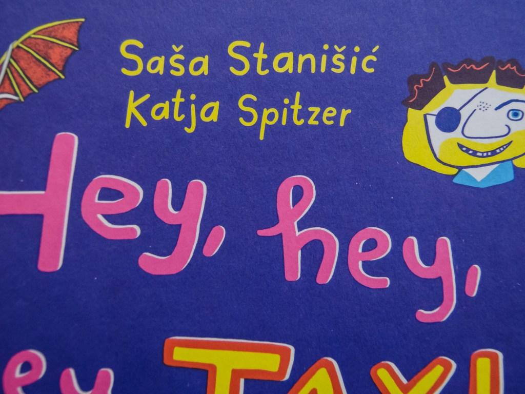 Hey, hey, hey, Taxi! - Saša Stanišić & Katja Spitzer