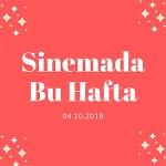 Sinemada Bu Hafta (04.10.2019)