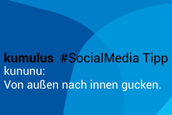Arbeitgeberbewertungsplattform kununu – kumulus Social-Media-Tipp