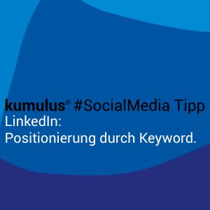 Keyword bei LinkedIn zur Positionierung – kumulus Social Media Tipp