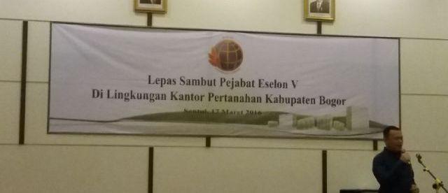 BPN Kabupaten Bogor adakan lepas sambut bagi 5 pejabat Eselon 5, Kamis 17/3 (dok. KM)