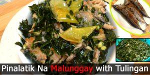 Pinalatik Na Malunggay with Tulingan