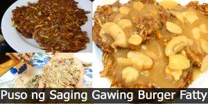 Puso ng Saging Gawing Burger Fatty