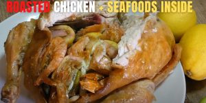How to Make Roasted Chicken with Seafood Stuffings