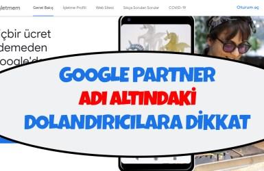 Google Partner iş ortağı Dolandırıcları