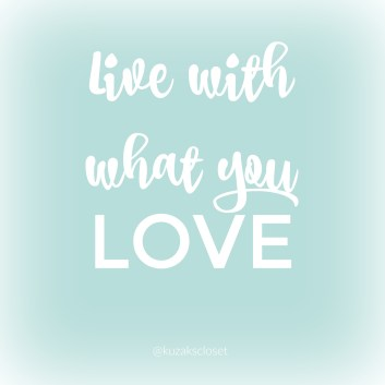 Live with what you LOVE