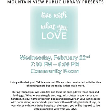 You're Invited! Live with what you LOVE at the Mountain View Library