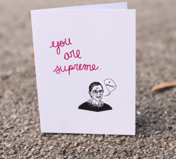 https://www.etsy.com/listing/506041981/ruth-bader-ginsburg-card-you-are-supreme?ga_order=most_relevant&ga_search_type=all&ga_view_type=gallery&ga_search_query=ruth%20bader%20ginsburg%20cards&ref=sr_gallery_1