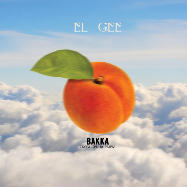 """EL Gee - """"Bakka"""""""