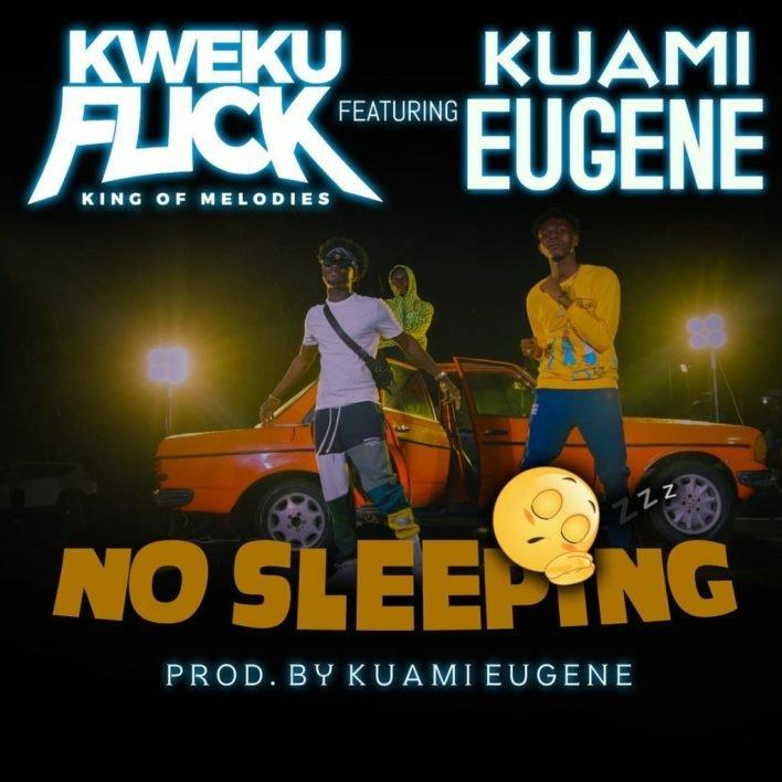 Kweku Flick & Kuami Eugene - No Sleeping