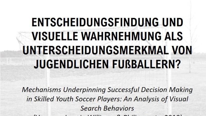 Entscheidungsfindung und visuelle Wahrnehmung als Unterscheidungsmerkmal von jugendlichen Fußballern?