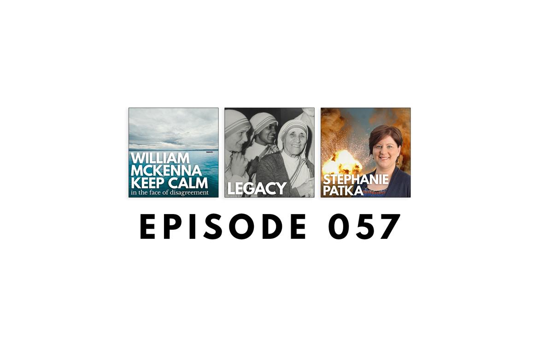 Podcast 057 – William McKenna Calmly Debate – Stephanie Patka Todays