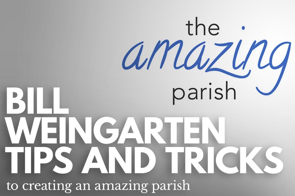 Bill Weingarten - Amazing Parish