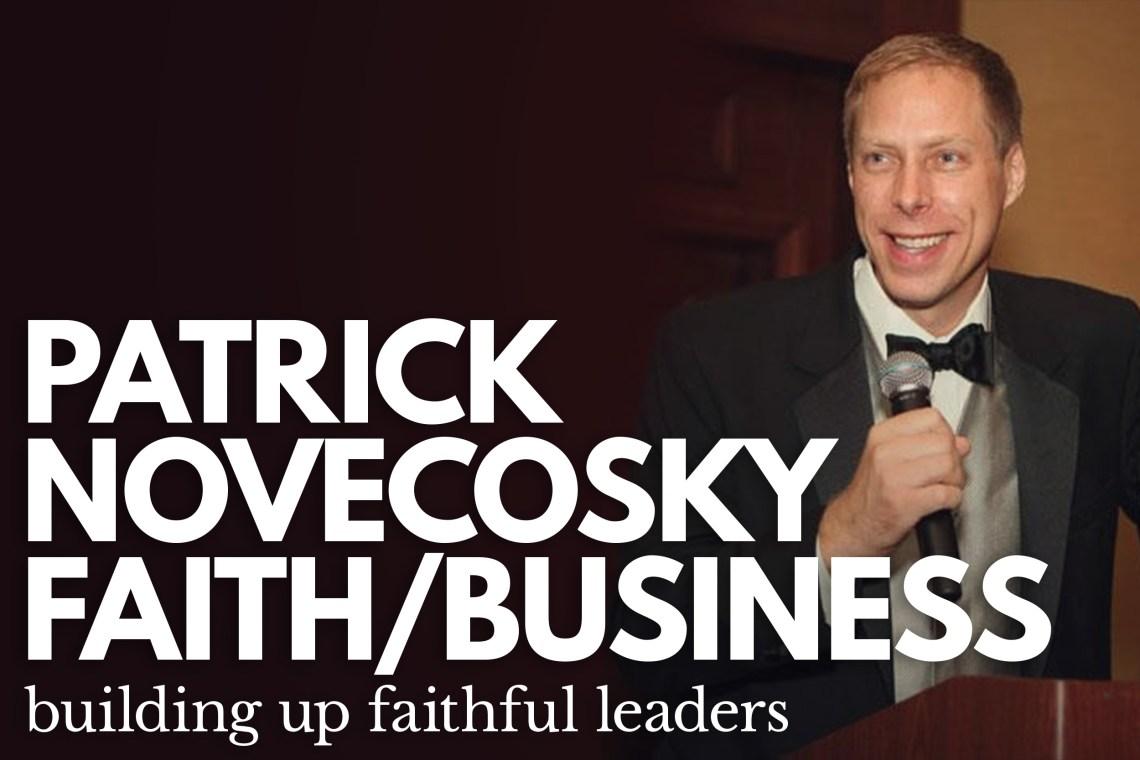 Patrick Novecosky Faithful Business