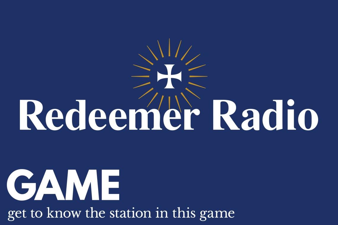 Redeemer Radio game