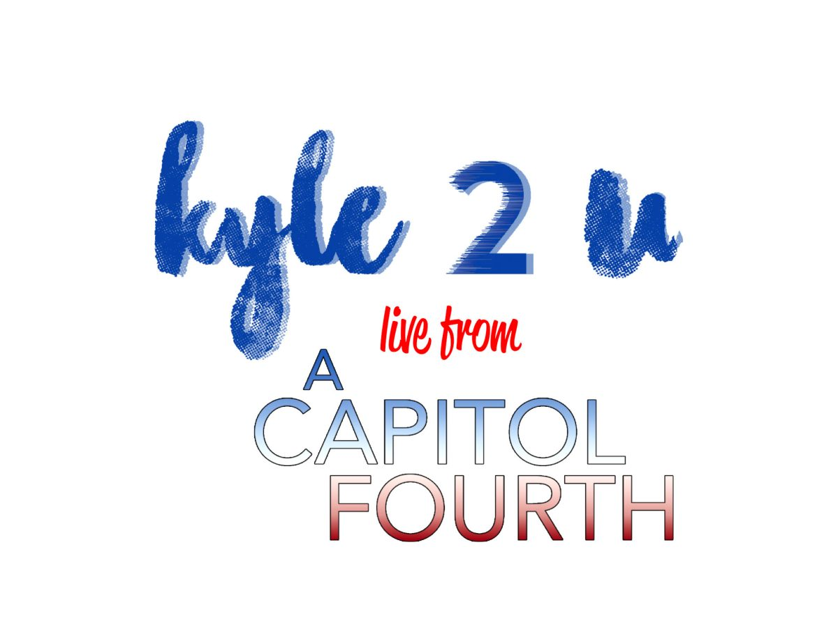 Kyle2U Episode #105: Live From A Capitol Fourth 2016!