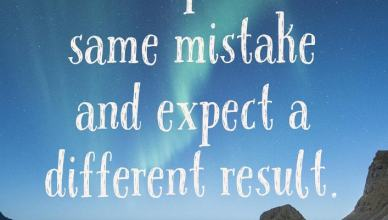 Dont repeat the same mistake and expect a different result quote by Kyle McMahon