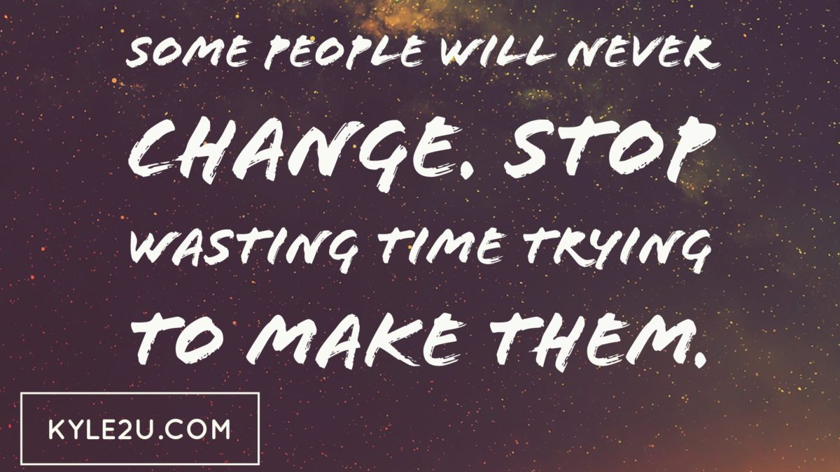 Some people will never change  * Quote Card