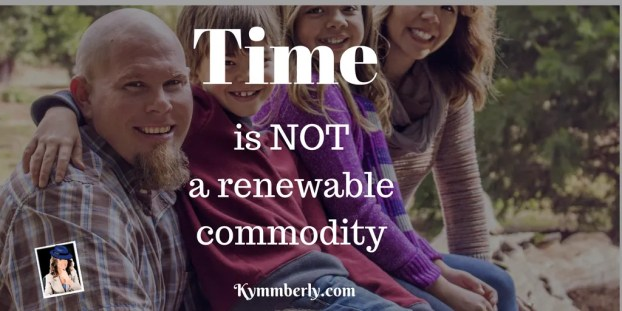 time-is-not-renewable-kymmberly