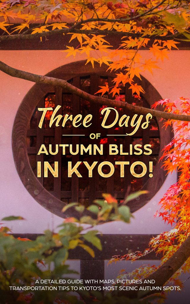 Three Days of Autumn Bliss in Kyoto!
