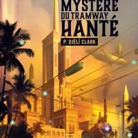 Le mystère du tramway hanté : Phenderson Djèli Clark