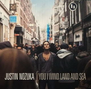 Justin Nozuka - U I Wind Land And Sea