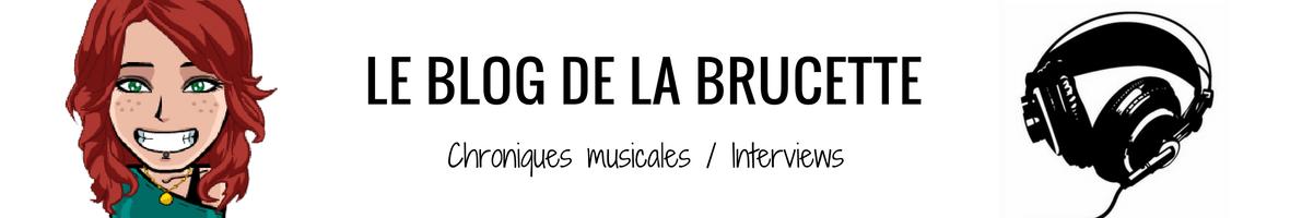 Le Blog de la Brucette - Chroniques musicales / Interviews