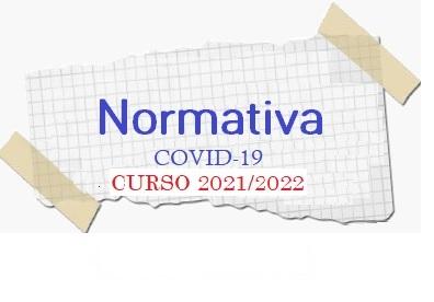NUEVA NORMATIVA COVID-19 – CURSO 2021/2022