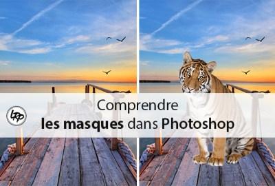 Comprendre les masques dans Photoshop, sur le blog La Retouche photo.