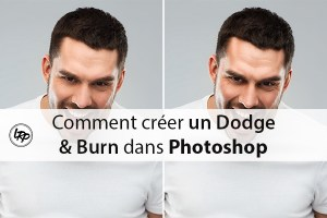 Comment créer un Dodge and Burn sur photoshop, sur le blog La Retouche photo.