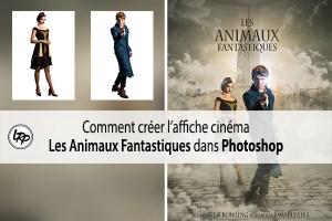 Comment créer l'affiche du film les Animaux Fantastiques dans Photoshop sur le blog La Retouche photo