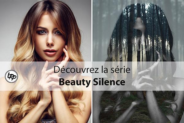 Découvrez la série Beauty Silence
