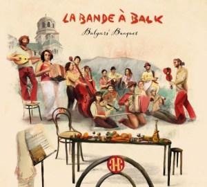 La Bande à Balk - Bulgars' Banquet