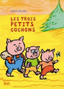 Les trois petits cochons, A. Chiche