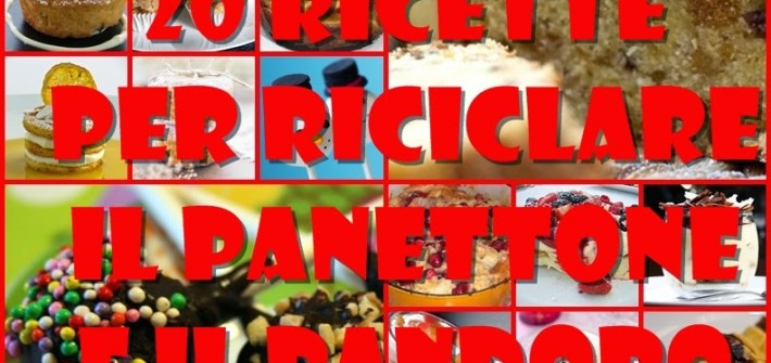 ricette riciclo panettone pandoro
