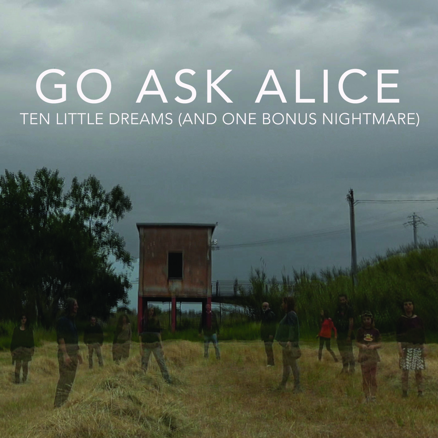 Go Ask Alice – Go Ask Alice – Ten little dreams (and one bonus nightmare)
