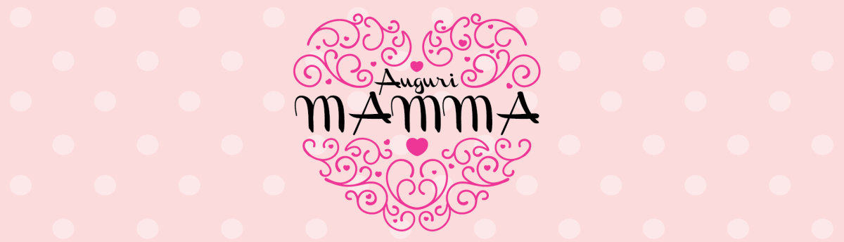 Auguri mamma - Festa della mamma